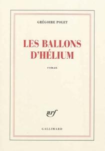 Les ballons d'hélium - GrégoirePolet
