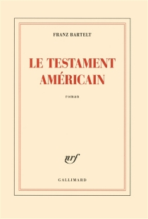 Le testament américain - FranzBartelt