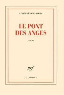 Le pont des anges - PhilippeLe Guillou