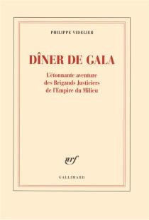 Dîner de gala : l'étonnante aventure des brigands justiciers de l'empire du Milieu - PhilippeVidelier