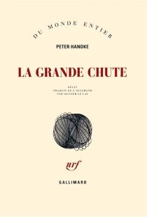 La grande chute - PeterHandke