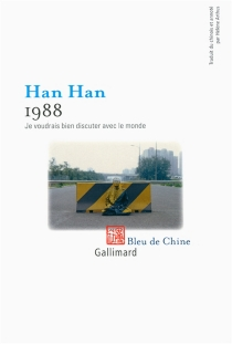 1988 : je voudrais bien discuter avec le monde - HanHan