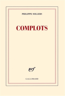 Complots - Philippe Sollers