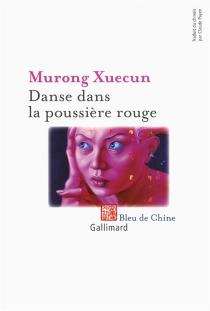 Danse dans la poussière rouge - XuecunMurong