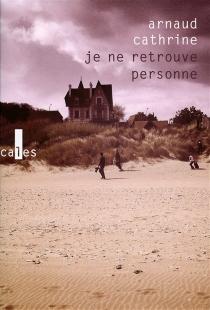 Je ne retrouve personne - ArnaudCathrine