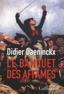 Le banquet des affamés - DidierDaeninckx