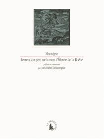 Lettre à son père sur la mort d'Etienne de la Boétie - Michel deMontaigne