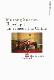 Il manque un remède à la Chine : enquête - XuecunMurong