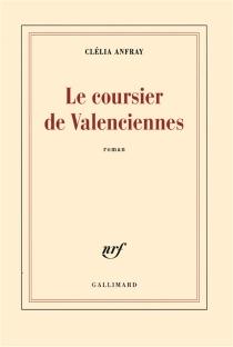 Le coursier de Valenciennes - CléliaAnfray