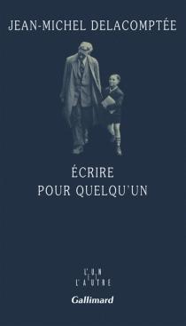 Ecrire pour quelqu'un - Jean-MichelDelacomptée