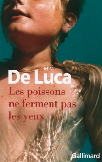 Les poissons ne ferment pas les yeux - ErriDe Luca