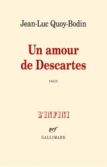 Un amour de Descartes : récit - Jean-LucQuoy-Bodin