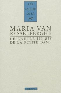 Le cahier III bis de la petite dame - MariaVan Rysselberghe