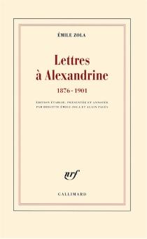 Lettres à Alexandrine : 1876-1901 - ÉmileZola