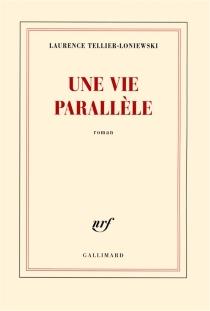 Une vie parallèle - LaurenceTellier-Loniewski