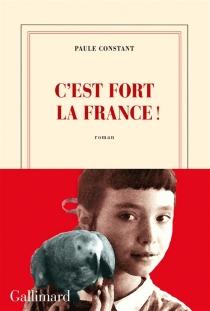 C'est fort la France ! - PauleConstant