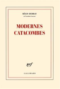 Modernes catacombes - RégisDebray