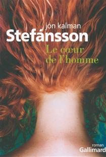 Le coeur de l'homme - Jon Kalman Stefansson