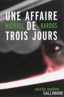 Une affaire de trois jours - MichaelKardos
