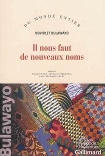 Il nous faut de nouveaux noms - NoVioletBulawayo