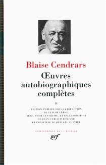 Oeuvres autobiographiques complètes | Volume 2 - BlaiseCendrars