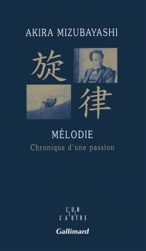 Mélodie : chronique d'une passion - AkiraMizubayashi