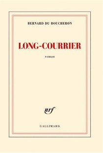 Long-courrier - Bernard Du Boucheron