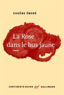 La rose dans le bus jaune - EugèneÉbodé