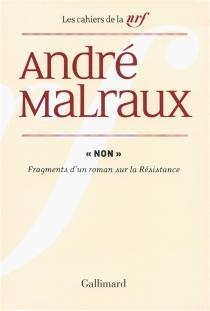 Non : fragments d'un roman sur la Résistance - AndréMalraux
