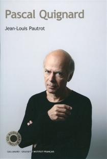Pascal Quignard - Jean-LouisPautrot