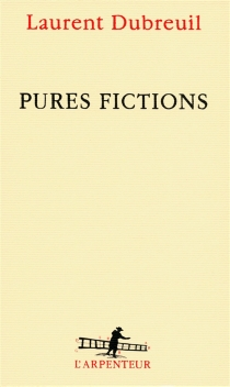 Pures fictions - Laurent Dubreuil