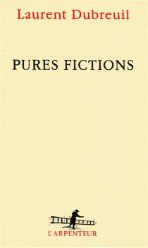 Pures fictions - LaurentDubreuil