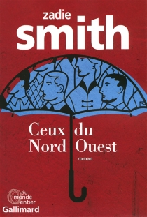 Ceux du Nord-Ouest - Zadie Smith