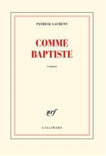 Comme Baptiste - PatrickLaurent