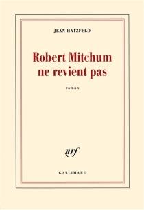 Robert Mitchum ne revient pas - JeanHatzfeld