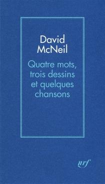 Quatre mots, trois dessins et quelques chansons - DavidMcNeil