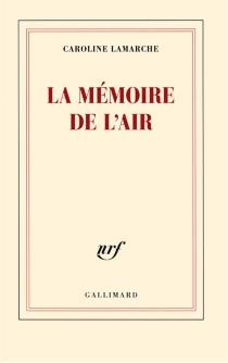 La mémoire de l'air - CarolineLamarche