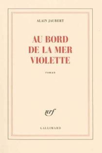 Au bord de la mer violette - AlainJaubert