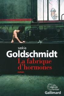 La fabrique d'hormones - SaskiaGoldschmidt