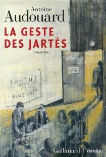 La geste des Jartés : chanson - AntoineAudouard