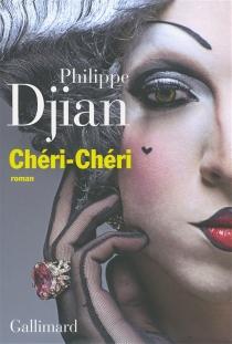 Chéri-chéri - PhilippeDjian