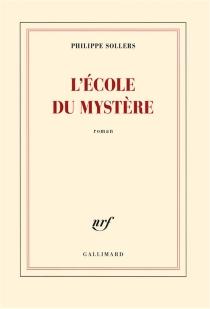 L'école du mystère - PhilippeSollers