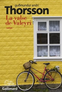 La valse de Valeyri : histoires enchevêtrées - Gudmundur Andri Thorsson