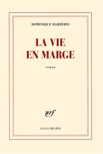 La vie en marge - Dominique Barbéris
