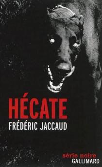 Hécate : fait divers - FrédéricJaccaud
