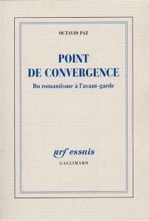 Point de convergence : du romantisme à l'avant-garde - OctavioPaz