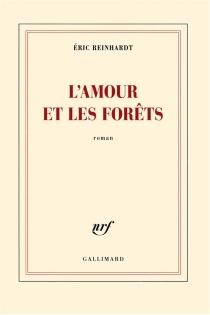 L'amour et les forêts - ÉricReinhardt
