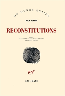 Reconstitutions : récit - Nick Flynn