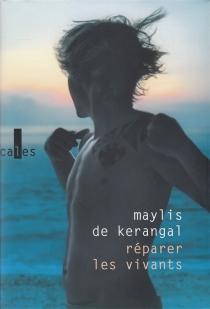 Réparer les vivants - Maylis deKerangal