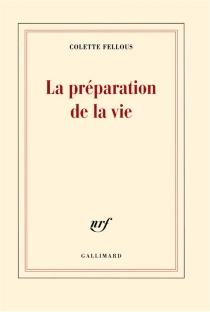 La préparation de la vie - ColetteFellous